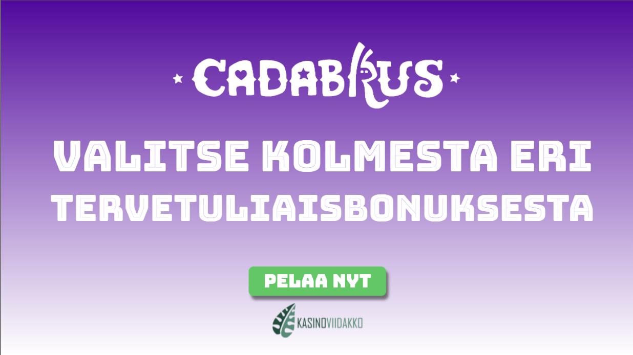 cadabrus kasinoviidakko - Valittavana mieleinen tervetulobonus