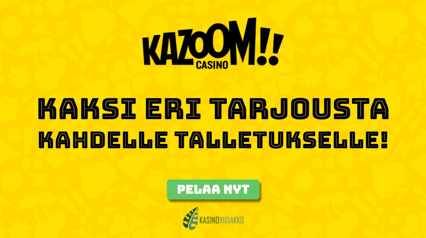 kazoom casino tarjous - Tervetuliaisbonus kahdelle talletukselle