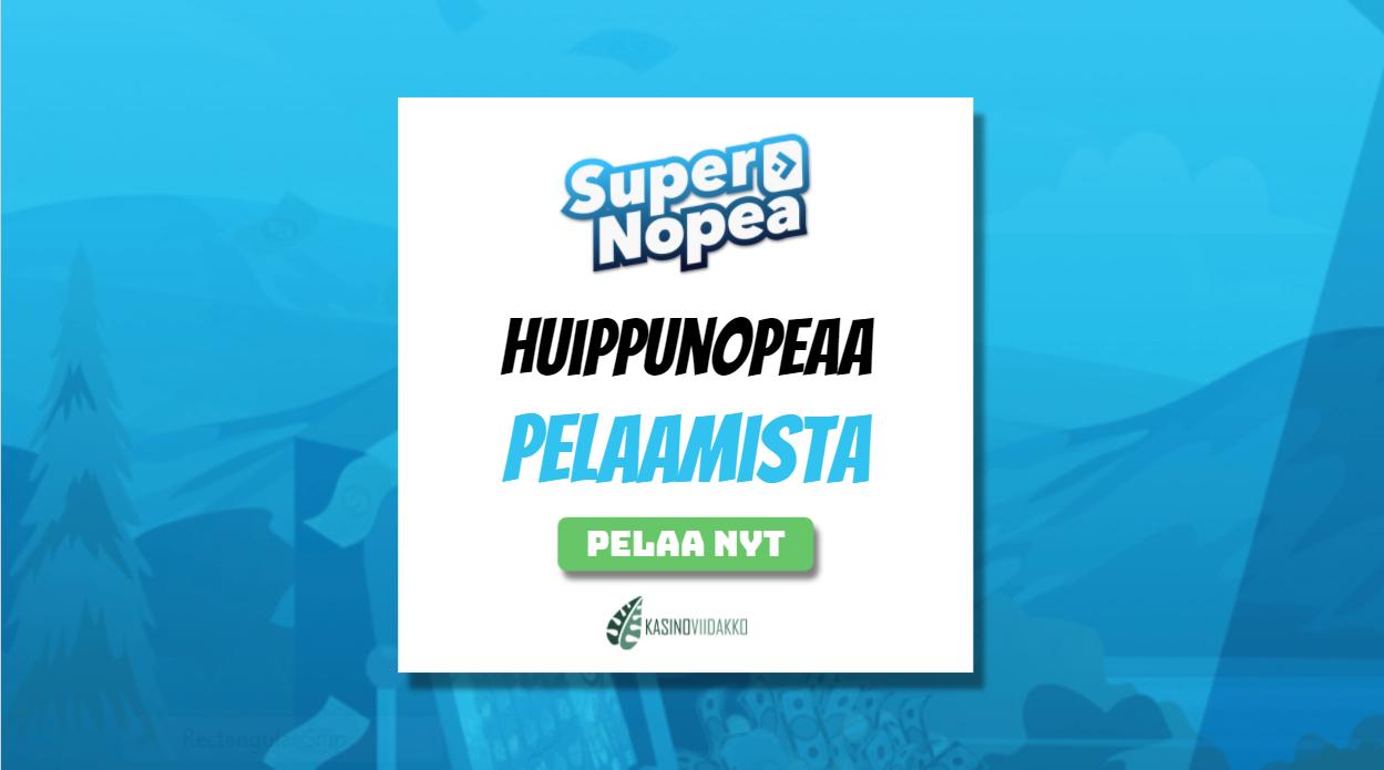 supernopeakasinoviidakko - Supernopea Kasino